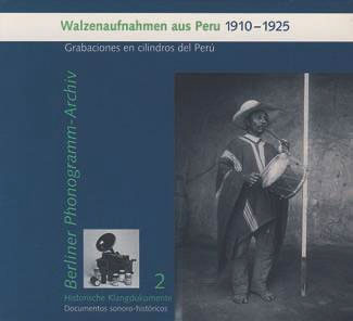 Wax Cylinder Recordings from Peru (1910-1925) CD 26695